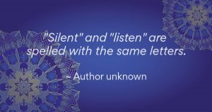"""Silent' and ""Listen"" are spelled with the same letters"" - Unknown"