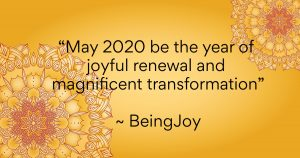 May 2020 be the year of joyful renewal anad significent transformation - Being Joy