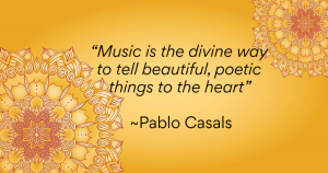 """""""Music is the divine way to tell beautiful, poetic things to the heart."""" ― Pablo Casals"""