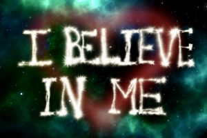 Colourful background overlaid with text - I believe in me.