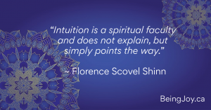 """""""Intuition is a spiritual faculty and does not explain, but simply points the way."""" ~ Florence Scovel Shinn"""