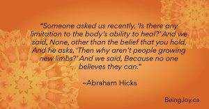 """Someone asked us recently, 'Is there any limitation to the body's ability to heal?' And we said, None, other than the belief that you hold. And he asks, 'Then why aren't people growing new limbs?' And we said, Because no one believes they can."" ~Abraham Hicks, over orange mandala"
