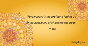 """quote over yellow mandala - """"Forgiveness is the profound letting go of the possibility of changing the past."""" ~ Mooji"""