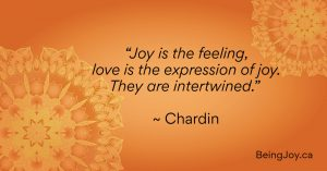 """quote over orange mandala- """"Joy is the feeling, love is the expression of joy. They are intertwined."""" ~ Chardin"""