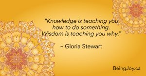 """quote over yellow mandala - """"Knowledge is teaching you how to do something. Wisdom is teaching you why."""" ~ Gloria Stewart"""