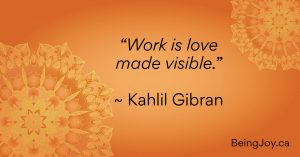 """quote over orange mandala - """"Work is love made visible."""" - Kahlil Gibran"""