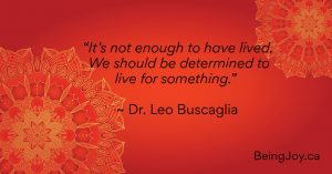 """quote over red mandala - """"It's not enough to have lived. We should be determined to live for something."""" ~ Dr. Leo Buscaglia"""