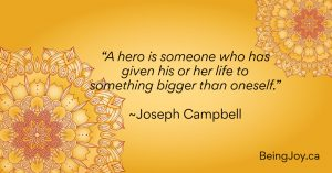 """quote over yellow mandala - """"A hero is someone who has given his or her life to something bigger than oneself."""" ~Joseph Campbell"""