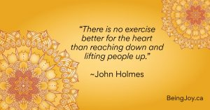"""quote over yellow mandala -""""There is no exercise better for the heart than reaching down and lifting people up."""" ~John Holmes"""